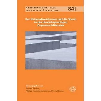 Der Nationalsozialismus und die Shoah in der Deutschsprachigen Gegenw