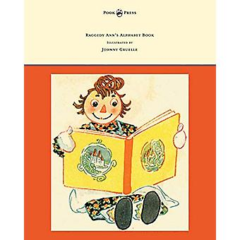Raggedy Ann's Alphabet Book - Written and Illustrated by Johnny Gruel
