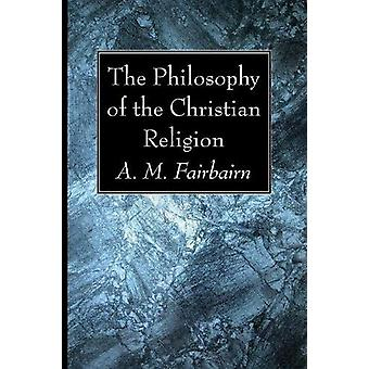The Philosophy of the Christian Religion by D D - 9781532618703 Book