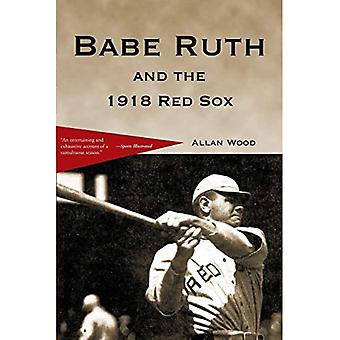 Babe Ruth and the 1918 Red Sox