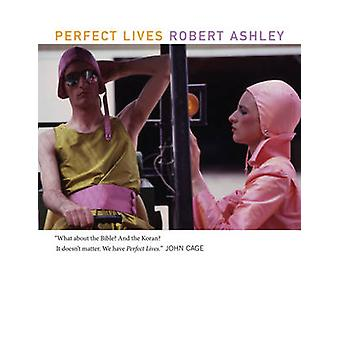 Perfect Lives by Robert Ashley