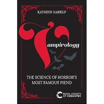 Vampirology The Science of Horror's Most Famous Fiend