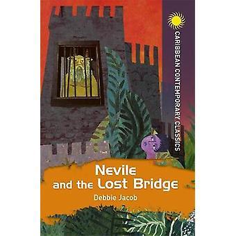 Nevile and the Lost Bridge