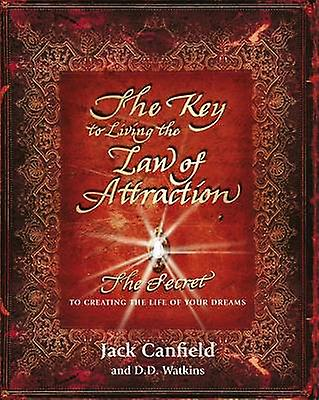 Key to Living the Law of Attraction by Jack Canfield