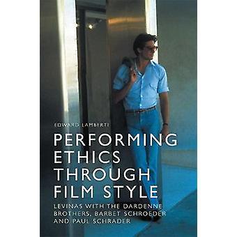 Performing Ethics Through Film Style
