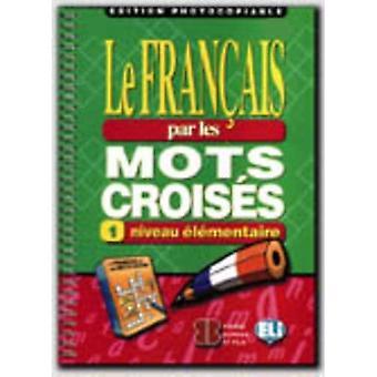 Le francais par les mots croises: Photocopiables - volym 1