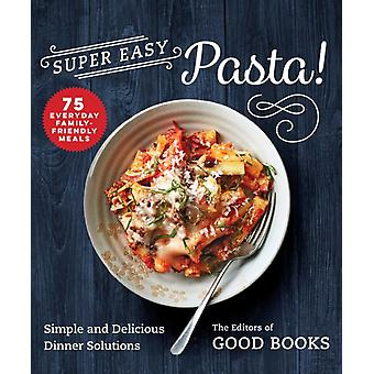 Super Easy Pasta by Edited by Good Books