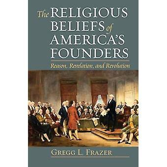 De religiøse overbevisninger af USAs grundlæggere - grund - åbenbaring - en