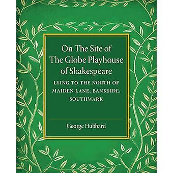 Shakespeare - makaa pohjoiseen Globe-leikkimökki päällä