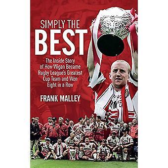 Helt enkelt bäst - insidan historien om hur Wigan blev Rugby Leagues
