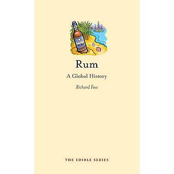 Rum - een globale geschiedenis door Richard Foss - 9781861899262 boek