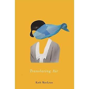 Translating Air by Kath MacLean - 9780773554566 Book