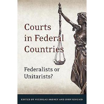 Tribunais em países federais - federalistas ou Unitarists? por Nicholas T