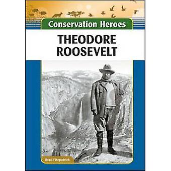 Theodore Roosevelt door Brad Fitzpatrick - 9781604139488 boek