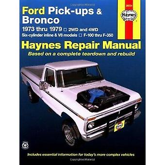 Ford Pick-ups und Bronco 2 und 4 WD 1973-79 Sechszylinder Inline-ein