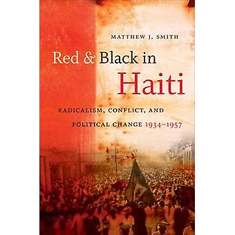 Red and Black in Haiti - Radicalism - Conflict - and Political Change
