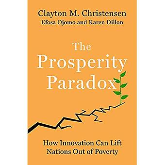 The Prosperity Paradox: How� Innovation Can Lift Nations Out of Poverty