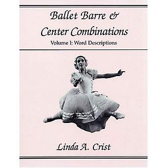 Ballet Barre and Center Combinations : Word Descriptions