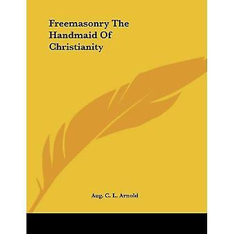 Vrijmetselarij de dienstmaagd van het christendom