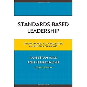Op standaarden gebaseerde leiderschap: Een Case studie boek voor de Principalship