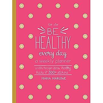 Vara frisk varje dag
