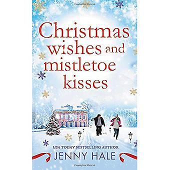 Christmas Wishes and Mistletoe Kisses: A Feel-Good Christmas Romance