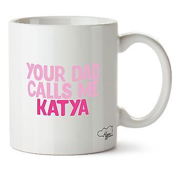 Hippowarehouse Your Dad Calls Me Katya Printed Mug Cup Ceramic 10oz