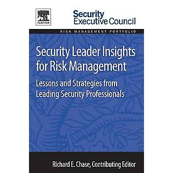Security Leader Insights for Risk Management Lessons and Strategies from Leading Security Professionals by Hayes & Bob