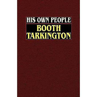 Zijn eigen volk door Tarkington & Booth
