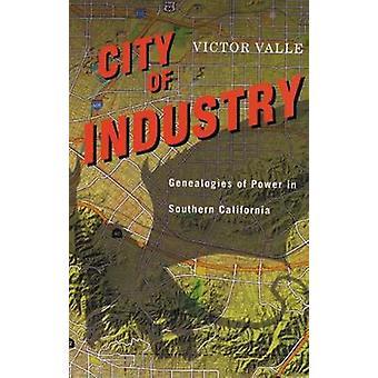 City of Industry Genealogies af magt i det sydlige Californien af Valle & Victor