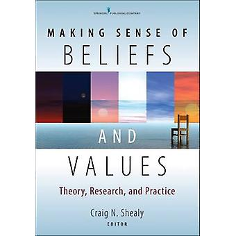 Making Sense of Beliefs and Values Theory Research and Practice by Shealy & Craig