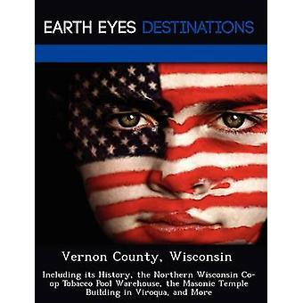 Vernon County Wisconsin incluyendo su historia el norteño Wisconsin Coop tabaco piscina bodega el edificio del Templo Masónico Viroqua y por Wilkins y Sandra