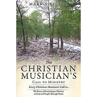 キリスト教のミュージシャンは、ベッカー & マーク A によってミニストリーに呼びかけます