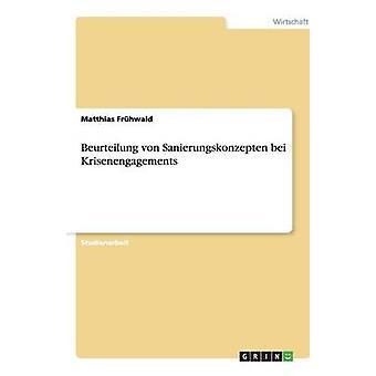 Beurteilung von Sanierungskonzepten bei Krisenengagements by Frhwald & Matthias
