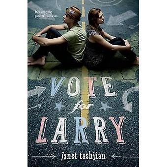 Vote for Larry by Janet Tashjian - 9780312384463 Book