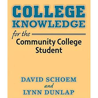 College Knowledge for the Community College Student by David Louis Sc
