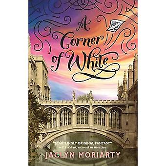 A Corner of White by Jaclyn Moriarty - 9780545397360 Book