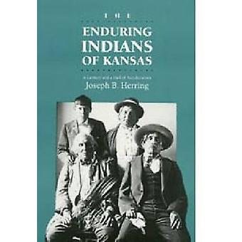 Enduring Indians of Kansas - Century and a Half of Acculturation by Jo