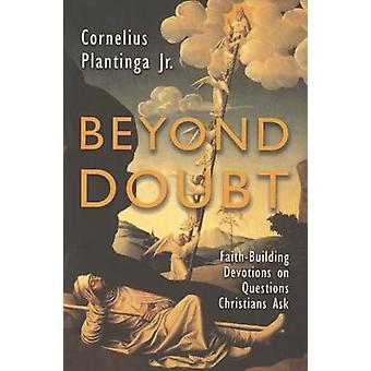 Beyond Doubt - Faith-Building Devotions on Questions Christians Ask by