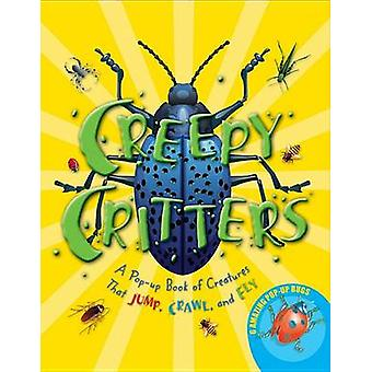 Creepy Critters - A Pop-Up Book of Creatures That Jump - Crawl - and F