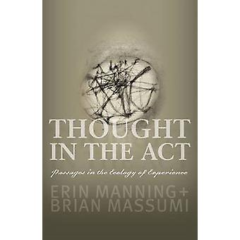 Thought in the Act - Passages in the Ecology of Experience by Erin Man