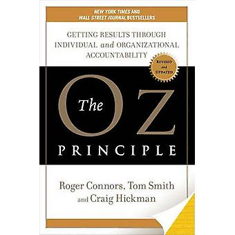 The Oz Principle - Getting Results Through Individual and Organization