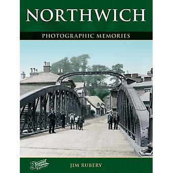 Northwich - Photographic Memories by Jim Rubery - The Francis Frith Co