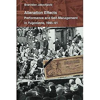 Vervreemding effecten: Prestaties en zelfmanagement in Joegoslavië, 1945-91 (Theater: theorie/tekst/Performance)