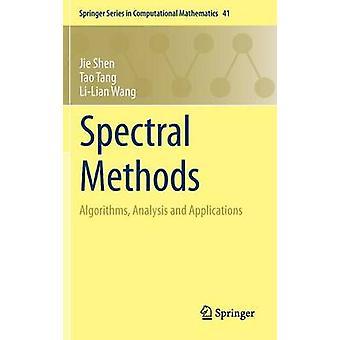Spectral Methods  Algorithms Analysis and Applications by Jie Shen & Tao Tang & Li Lian Wang