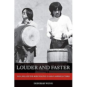 Louder and Faster: Pain, Joy, and the Body Politic in Asian American Taiko (American Crossroads)