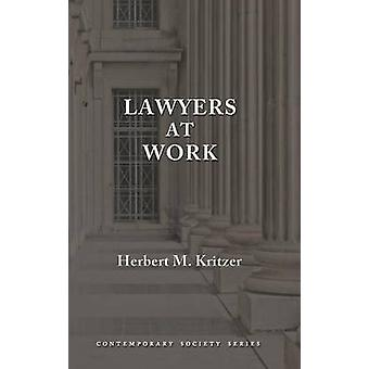 Lawyers at Work by Kritzer & Herbert M.