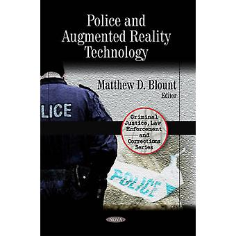 Police and Augmented Reality Technology by Matthew D. Blount - 978160