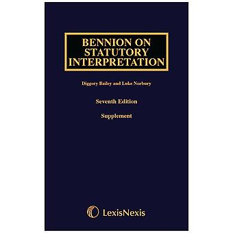 Bennion on Statutory Interpretation First Supplement by Diggory Bailey & Luke Norbury