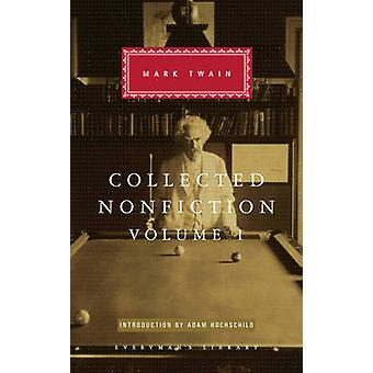 Collected Nonfiction Volume 1 by Mark Twain & Introduction by Adam Hochschild